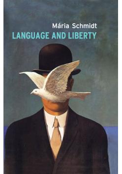 Schmidt, Mária: Language and Liberty